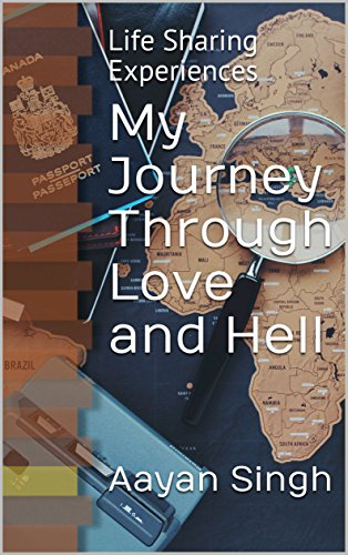 Image for My Journey Through Love and Hell - Life Sharing Experiences