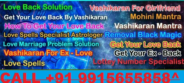 Love Marriage +91-9915655858 Problem Solutions in ,new york