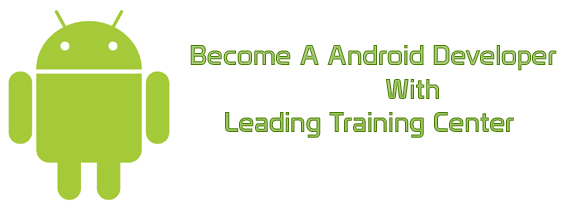 ANDROID Developer Training | Computer Training Centers