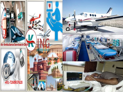 Medical Air Ambulance ICU Services from Delhi by King Ambulance